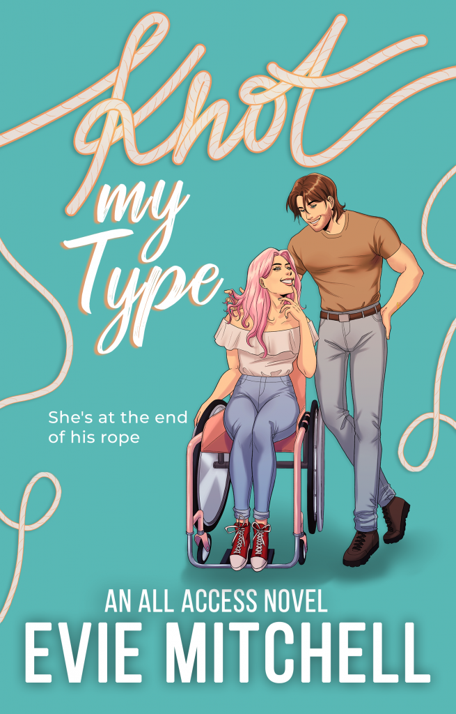 Book cover - font reads 'Knot My Type' features woman using a wheelchair with pink hair and man standing beside her with brown hair. They are looking at each other and smiling.
